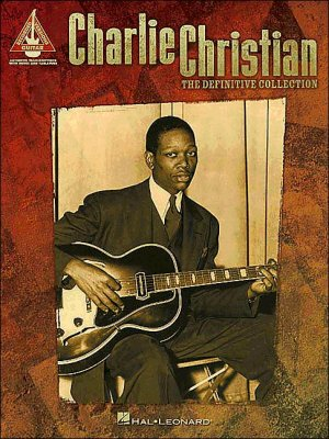 Charlie Christian:  The Definitive Collection